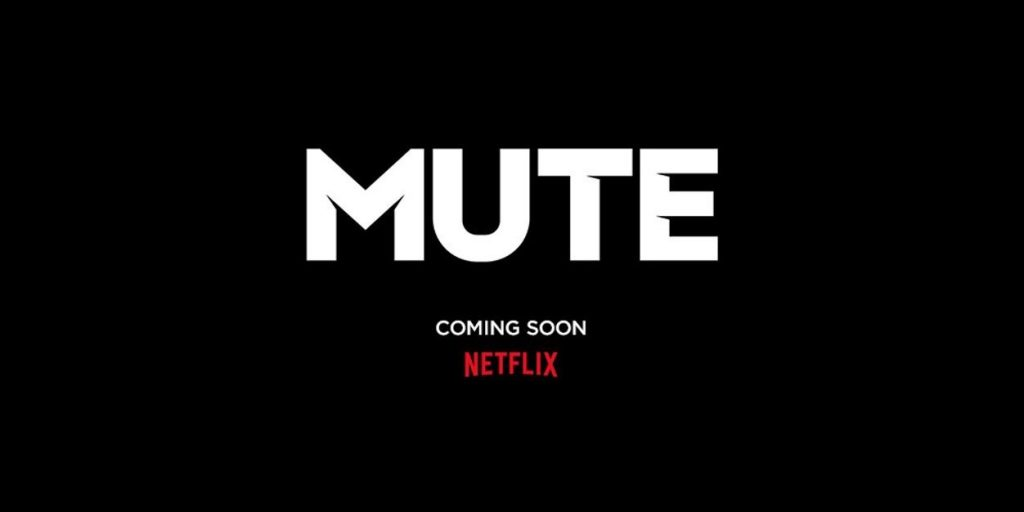 MUTE – A Netflix Original Film From Filmmaker Duncan Jones