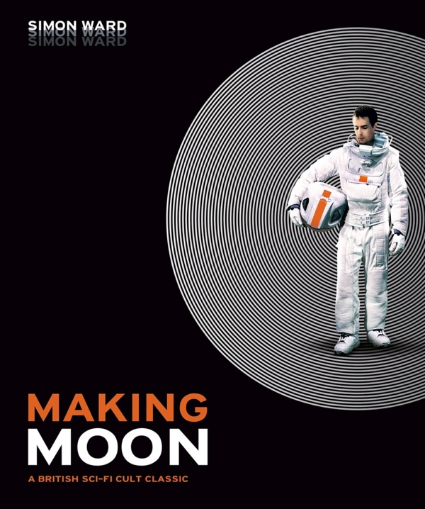 Making Moon: A British Sci-Fi Cult Classic by Simon Ward